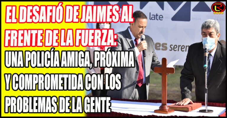 Roque Jaimes juró como Jefe de la Policía riojana