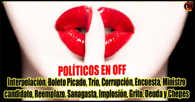 Políticos en Off: Lo que los Políticos no se animan a decir en On