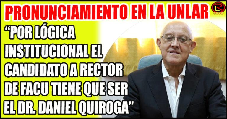«Es el candidato natural del Proyecto Político que hoy conduce la UNLaR»